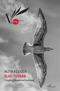 Klüger Ruth: Élni, tovább -  (Könyv)