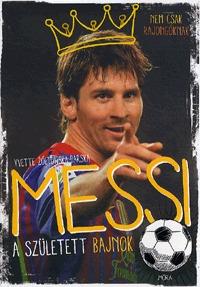 Yvette Zóltowska-Darska: Messi - A született bajnok (Könyv)