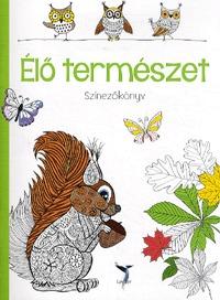 Élő természet - Színezőkönyv -  (Könyv)