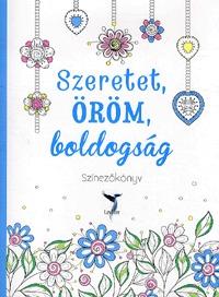 Szeretet, öröm, boldogság - Színezőkönyv -  (Könyv)