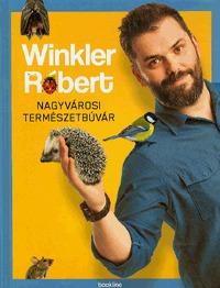 Winkler Róbert: Nagyvárosi természetbúvár -  (Könyv)