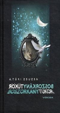A. Túri Zsuzsa: Boszorkánytükör -  (Könyv)