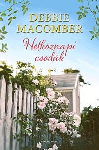 Debbie Macomber: Hétköznapi csodák -  (Könyv)