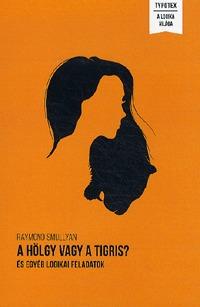 Raymond Smullyan: A hölgy vagy a tigris? - és egyéb logikai feladatok -  (Könyv)