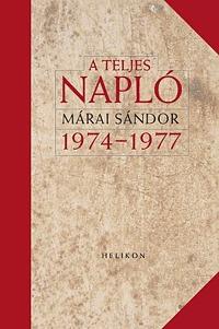 Márai Sándor: A teljes napló 1974-77 -  (Könyv)