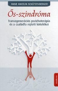Anne Ancelin Schützenberger: Ős-szindróma - Transzgenerációs pszichoterápia és a családfa rejtett kötelékei -  (Könyv)
