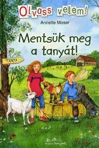 Annette Moser, Marina Krämer: Mentsük meg a tanyát! -  (Könyv)
