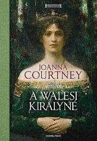 Joanna Courtney: A walesi királyné - Hódítók asszonyai -  (Könyv)