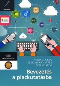 Veres Zoltán, Hoffmann Márta, Kozák Ákos: Bevezetés a piackutatásba -  (Könyv)