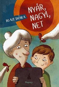 Igaz Dóra: Nyár, nagyi, net -  (Könyv)