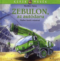 Mechler Anna: Zebulon, az autódaru -  (Könyv)
