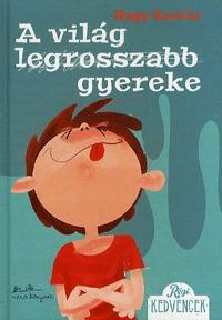 Nagy Katalin: A világ legrosszabb gyereke -  (Könyv)
