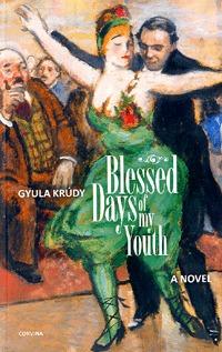 Krúdy Gyula: Blessed Days of my Youth -  (Könyv)