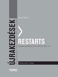 Simon Mariann: Újrakezdések - Restarts - Magyar építészet 1956-1969 és 1990-2010 között - Kritikai írások - Hungarian architecture 1956-1969 and 1990-2010 - Essays -  (Könyv)