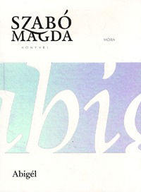 Szabó Magda: Abigél -  (Könyv)