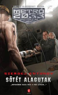 Szergej Antonov: Sötét alagutak -  (Könyv)