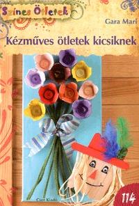 Gara Mari: Kézműves ötletek kicsiknek -  (Könyv)