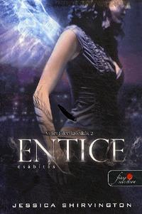 Jessica Shirvington: Entice - Csábítás - Violet Eden Krónikák 2. -  (Könyv)