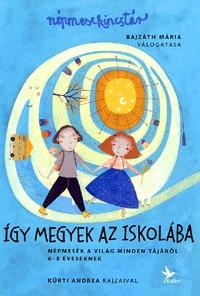 Bajzáth Mária: Így megyek az iskolába - Népmesekincstár 3. - Népmesék a világ minden tájáról - 6-8 éveseknek -  (Könyv)
