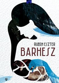 Rubin Eszter: Barhesz -  (Könyv)