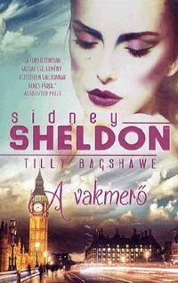 Sidney Sheldon, Tilly Bagshawe: A vakmerő -  (Könyv)