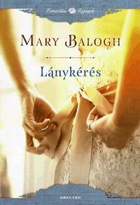 Mary Balogh: Lánykérés -  (Könyv)