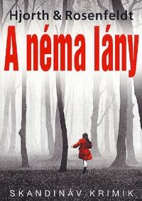 Michael Hjorth, Hans Rosenfeldt: A néma lány -  (Könyv)