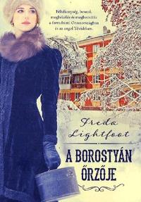 Freda Lightfoot: A borostyán őrzője -  (Könyv)