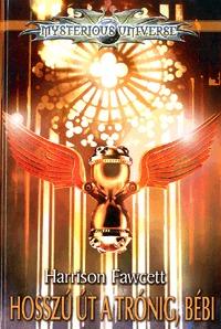 Harrison Fawcett: Hosszú út a trónig, bébi - Mysterious Universe -  (Könyv)