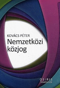 Kovács Péter: Nemzetközi közjog -  (Könyv)