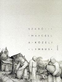 Szabó Marcell: A közeli Limbus -  (Könyv)
