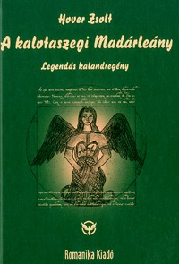 Hover Zsolt: A kalotaszegi Madárleány - Legendás kalandregény -  (Könyv)