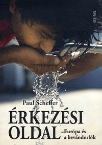 Paul Scheffer: Érkezési oldal - Európa és a bevándorlók -  (Könyv)