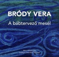 Bródy Vera: A bábtervező mesél -  (Könyv)