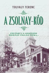 Tolvaly Ferenc: A Zsolnay-kód - Feltárul a legendás Zsolnay család titka... -  (Könyv)
