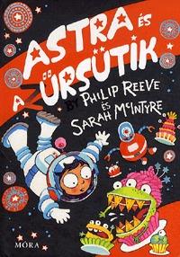 Philip Reeve, Sarah McIntyre: Astra és az űrsütik -  (Könyv)