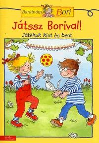 Hanna Sörensen: Játssz Borival! - Játékok kint és bent - Barátnőm, Bori foglalkoztató -  (Könyv)
