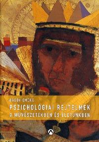 Dr. Bagdy Emőke: Pszichológiai rejtelmek a művészetekben és életünkben -  (Könyv)