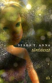 Szabó T. Anna: Törésteszt -  (Könyv)