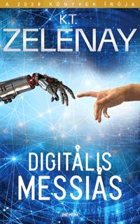K. T. Zelenay: Digitális Messiás -  (Könyv)
