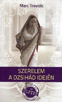 Marc Trevidic: Szerelem a dzsihád idején -  (Könyv)