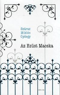 Száraz Miklós György: Az Ezüst Macska -  (Könyv)