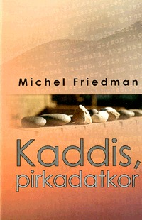 Michel Friedman: Kaddis, pirkadatkor -  (Könyv)