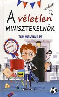 Tom Mclaughlin: A véletlen miniszterelnök -  (Könyv)