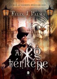 Félix J. Palma: Az ég térképe -  (Könyv)