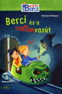 Christian Tielmann: Berci és a szellemvasút -  (Könyv)