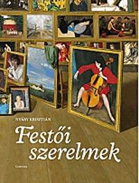 Nyáry Krisztián: Festői szerelmek -  (Könyv)