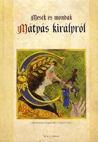 Kríza Ildikó: Mesék és mondák Mátyás királyról -  (Könyv)