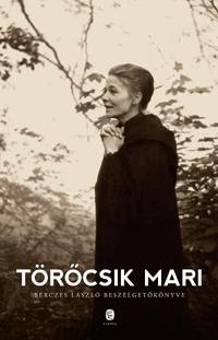 Törőcsik Mari, Bérczes László: Törőcsik Mari - Bérczes László beszélgetőkönyve -  (Könyv)