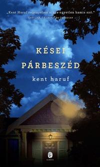 Kent Haruf: Kései párbeszéd -  (Könyv)